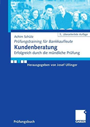 Kundenberatung: Erfolgreich durch die mündliche Prüfung: Achim Sch�tz