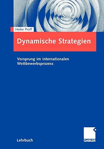 9783834905178: Dynamische Strategien: Vorsprung im internationalen Wettbewerbsprozess