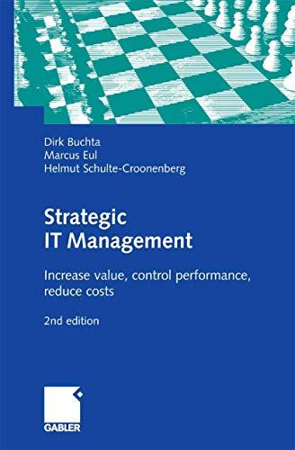 Strategic IT Management: Increase value, control performance,: Dirk Buchta, Marcus