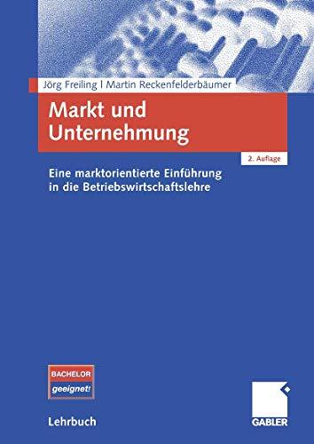 9783834905727: Markt und Unternehmung: Eine marktorientierte Einführung in die Betriebswirtschaftslehre