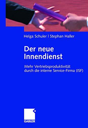9783834905796: Der neue Innendienst: Mehr Vertriebsproduktivität durch die interne Service-Firma (ISF) (German Edition)