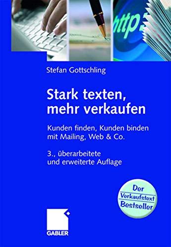9783834906038: Stark texten, mehr verkaufen: Kunden finden, Kunden binden mit Mailing, Web & Co. (German Edition)
