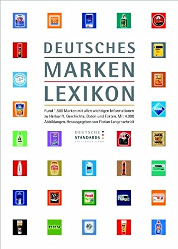 9783834906298: Deutsches Markenlexikon: Rund 1.500 Marken mit allen wichtigen Informationen zu Herkunft, Geschichte, Daten und Fakten. Mit 4.000 Abbildungen. (German Edition)