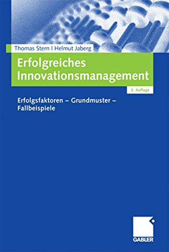 9783834906502: Erfolgreiches Innovationsmanagement: Erfolgsfaktoren - Grundmuster - Fallbeispiele