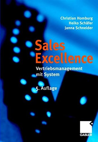 Sales Excellence: Vertriebsmanagement mit System: Homburg, Christian, Schäfer,
