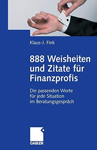 9783834906922: 888 Weisheiten und Zitate für Finanzprofis: Die passenden Worte für jede Situation im Beratungsgespräch