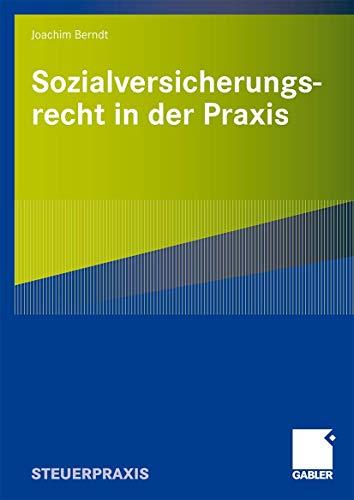 9783834907226: Sozialversicherungsrecht in der Praxis: Recht, Steuern, Beratung
