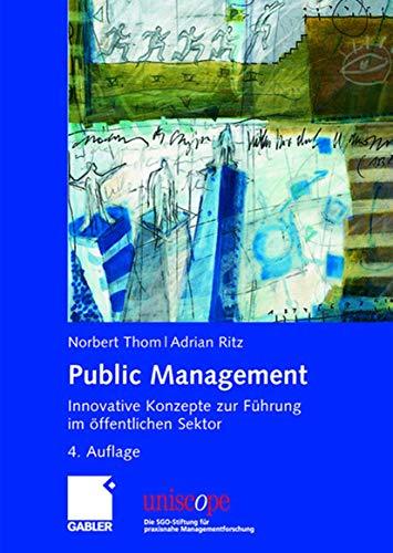 9783834907301: Public Management: Innovative Konzepte zur Führung im öffentlichen Sektor (uniscope. Die SGO-Stiftung für praxisnahe Managementforschung)