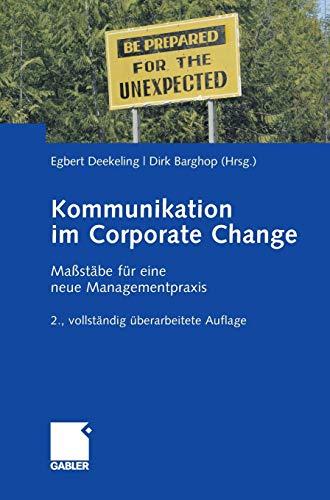 9783834907424: Kommunikation im Corporate Change: Maßstäbe für eine neue Managementpraxis