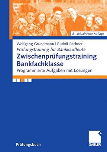 9783834907646: Zwischenprüfungstraining Bankfachklasse: Programmierte Aufgaben mit Lösungen