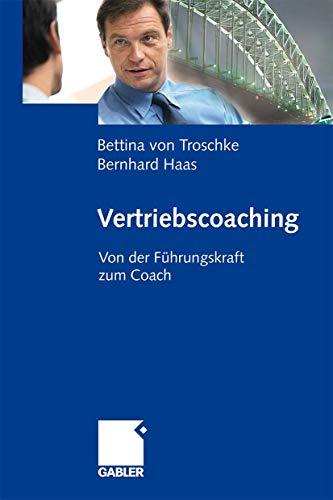 9783834907653: Vertriebscoaching: Von der Führungskraft zum Coach (German Edition)