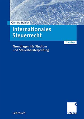 9783834908124: Internationales Steuerrecht: Grundlagen für Studium und Steuerberaterprüfung