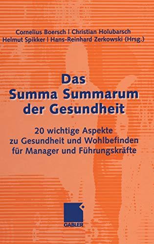9783834908438: Das Summa Summarum der Gesundheit: 20 wichtige Aspekte zu Gesundheit und Wohlbefinden für Manager und Führungskräfte (German Edition)