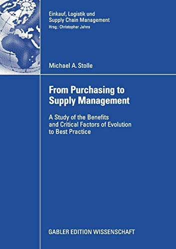 From Purchasing to Supply Management A Study of the Benefits and Critical Factors of Evolution to ...