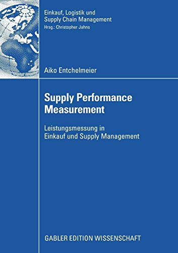 9783834909961: Supply Performance Measurement: Leistungsmessung in Einkauf und Supply Management (Einkauf, Logistik und Supply Chain Management) (German Edition)
