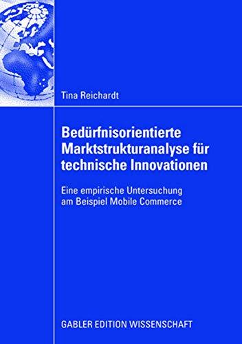 Bedürfnisorientierte Marktstrukturanalyse für technische Innovationen: Tina Reichardt