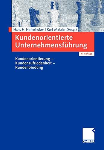 9783834910264: Kundenorientierte Unternehmensführung: Kundenorientierung - Kundenzufriedenheit - Kundenbindung