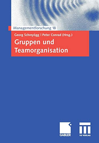 Gruppen und Teamorganisation Managementforschung German Edition