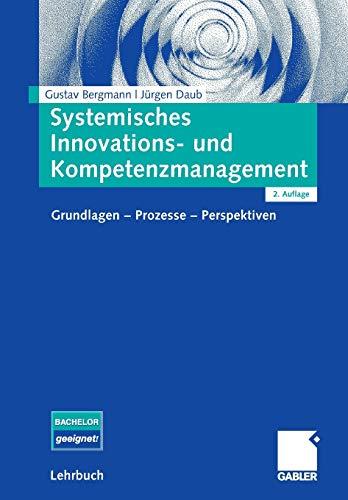 9783834910592: Systemisches Innovations- und Kompetenzmanagement: Grundlagen - Prozesse - Perspektiven (German Edition)