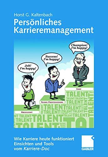 9783834911131: Persönliches Karrieremanagement: Wie Karriere heute funktioniert - Einsichten und Tools vom Karriere-Doc (German Edition)
