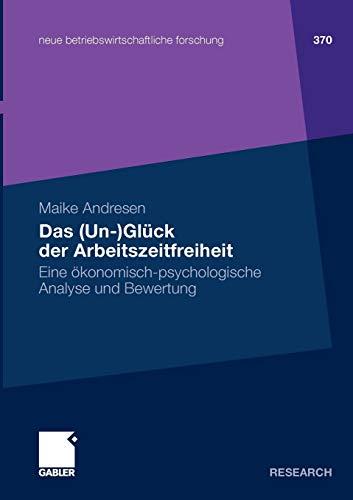9783834911407: Das Un-gluck Der Arbeitszeitfreiheit: Eine okonomisch-psychologische analyse und bewertung