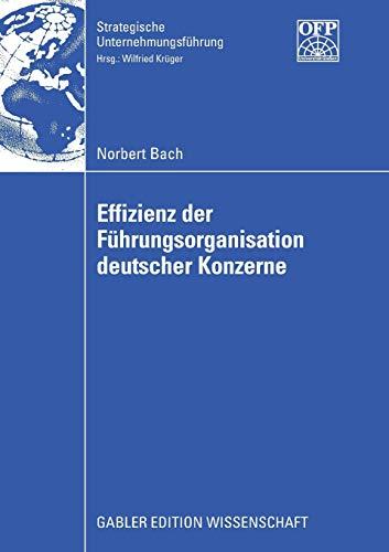 Effizienz der Führungsorganisation deutscher Konzerne Strategische Unternehmungsf&...