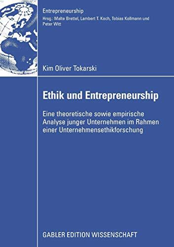 9783834913135: Ethik und Entrepreneurship: Eine theoretische sowie empirische Analyse junger Unternehmen im Rahmen einer Unternehmensethikforschung