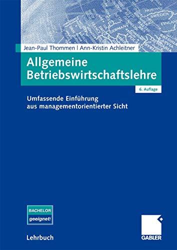 9783834913258: Allgemeine Betriebswirtschaftslehre: Umfassende Einführung aus managementorientierter Sicht (German Edition)