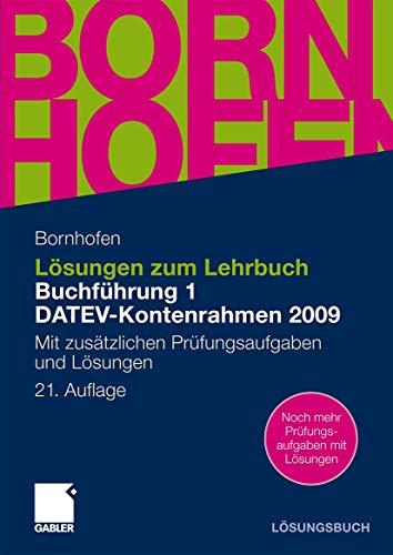 9783834913715: Lösungen zum Lehrbuch Buchführung 1 DATEV-Kontenrahmen 2009: Mit zusätzlichen Prüfungsaufgaben und Lösungen
