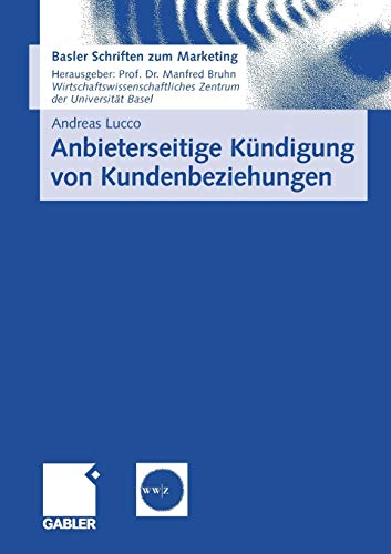 Anbieterseitige Kündigung von Kundenbeziehungen Empirische Erkenntnisse und ...