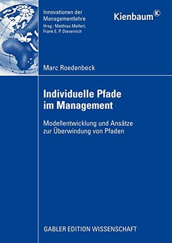 9783834914095: Individuelle Pfade im Management: Modellentwicklung und Ansätze zur Überwindung von Pfaden (Innovationen der Managementlehre)