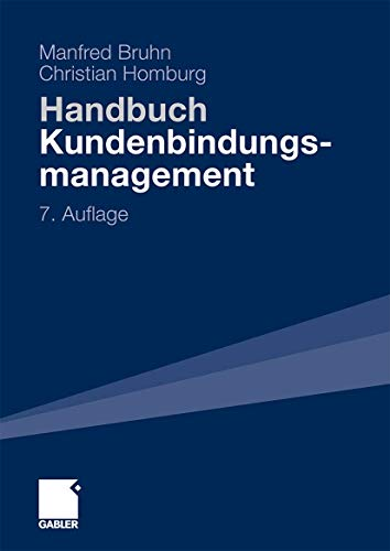 9783834914132: Handbuch Kundenbindungsmanagement: Strategien und Instrumente für ein erfolgreiches CRM (German Edition)
