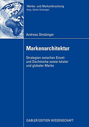 9783834914422: Markenarchitektur: Strategien zwischen Einzel- und Dachmarke sowie lokaler und globaler Marke