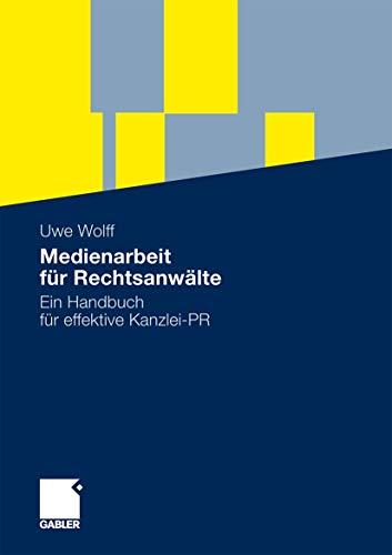 9783834914606: Medienarbeit für Rechtsanwälte: Ein Handbuch für effektive Kanzlei-PR
