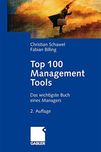 9783834914682: Top Management 100 Tools: Das wichtigste Buch eines Managers