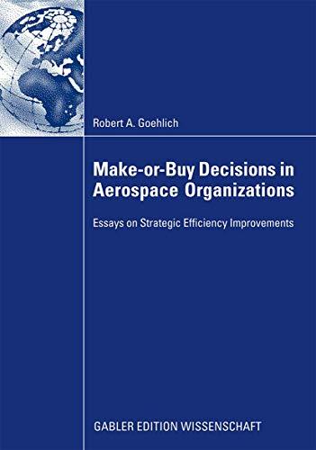 9783834915306: Make-or-Buy Decisions in Aerospace Organizations: Essays on Strategic Efficiency Improvements (Gabler Edition Wissenschaft)
