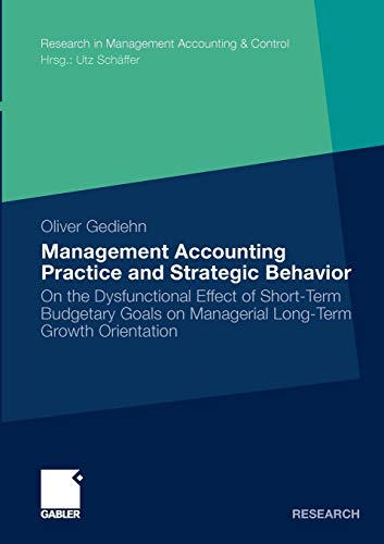Management Accounting Practice and Strategic Behavior: On: Oliver Gediehn, Prof.