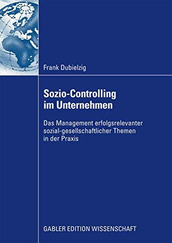9783834915566: Sozio-Controlling im Unternehmen: Das Management erfolgsrelevanter sozial-gesellschaftlicher Themen in der Praxis