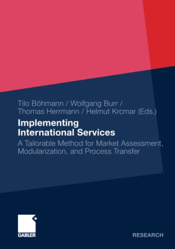 9783834915771: Implementing International Services: A Tailorable Method for Market Assessment, Modularization, and Process Transfer