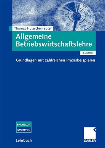 9783834915931: Allgemeine Betriebswirtschaftslehre: Grundlagen mit zahlreichen Praxisbeispielen