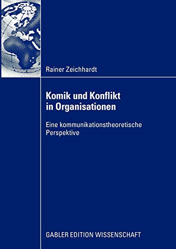 9783834916198: Komik und Konflikt in Organisationen: Eine kommunikationstheoretische Perspektive
