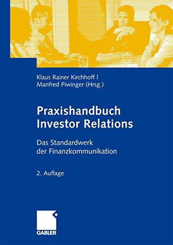 9783834916365: Praxishandbuch Investor Relations: Das Standardwerk der Finanzkommunikation (German Edition)