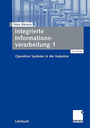 9783834916457: Integrierte Informationsverarbeitung 1: Operative Systeme in der Industrie (German Edition)