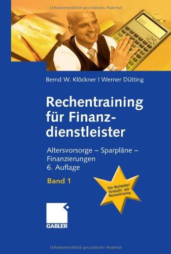 9783834916488: Rechentraining für Finanzdienstleister 1: Altersvorsorge - Sparpläne - Finanzierungen