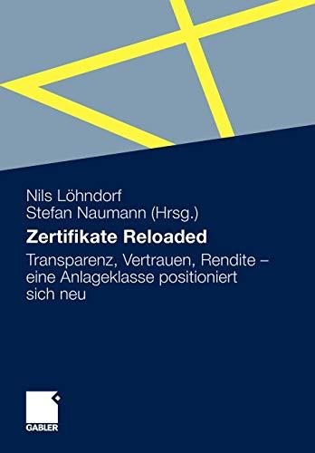 Zertifikate Reloaded: Transparenz, Vertrauen, Rendite - Eine Anlageklasse Positioniert Sich Neu