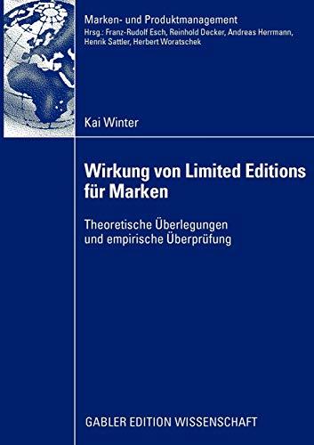 9783834916808: Wirkung von Limited Editions für Marken: Theoretische Überlegungen und empirische Überprüfung (Marken- und Produktmanagement) (German Edition)