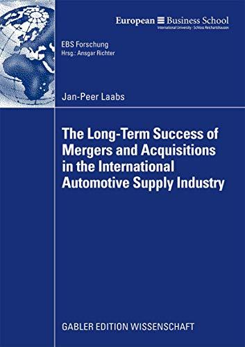 9783834916938: The Long-Term Success of Mergers and Acquisitions in the International Automotive Supply Industry (ebs-Forschung, Schriftenreihe der EUROPEAN BUSINESS SCHOOL Schloß Reichartshausen)