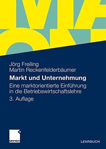 9783834917102: Markt und Unternehmung: Eine marktorientierte Einführung in die Betriebswirtschaftslehre