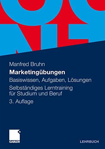 9783834917591: Marketingübungen: Basiswissen, Aufgaben, Lösungen. Selbständiges Lerntraining für Studium und Beruf
