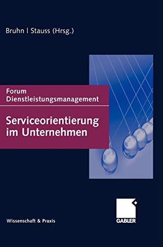 9783834917737: Serviceorientierung im Unternehmen: Forum Dienstleistungsmanagement